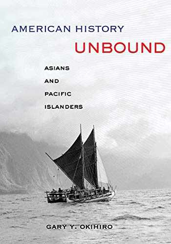 9780520274358-0520274350-American History Unbound: Asians and Pacific Islanders