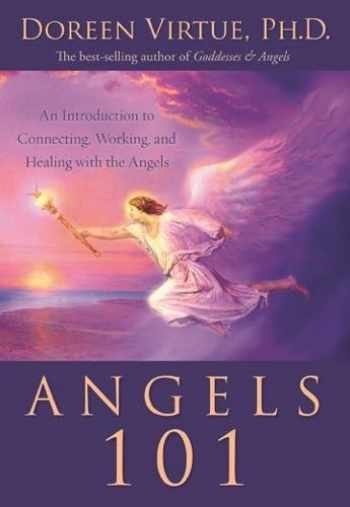 9781401907594-1401907598-Angels 101: An Introduction to Connecting, Working, and Healing with the Angels
