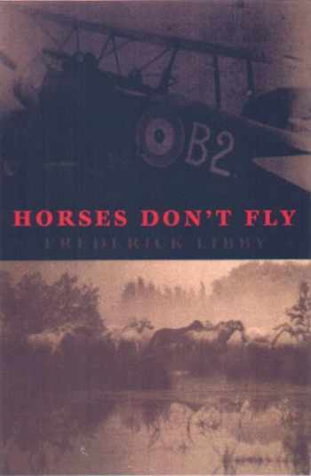 9781559705264-1559705264-Horses Don't Fly: A Memoir of World War I
