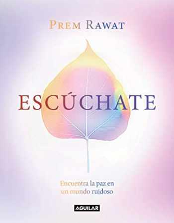 9788403521667-8403521669-Escúchate: Encuentra la paz en un mundo ruidoso / Listen to Yourself (Aguilar) (Spanish Edition)