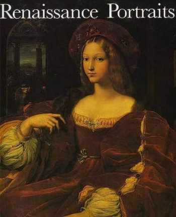 9780300046755-0300046758-Renaissance Portraits: European Portrait-Painting in the 14th, 15th and 16th Centuries