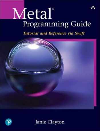 9780134668949-0134668944-Metal Programming Guide: Tutorial and Reference via Swift