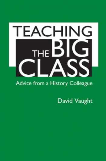 9780312571450-0312571453-Teaching the Big Class: Advice from a History Colleague