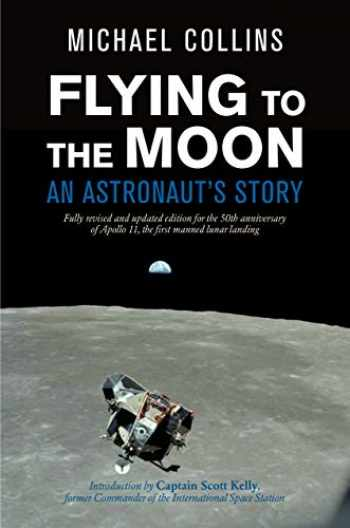 9780374312022-0374312028-Flying to the Moon: An Astronaut's Story