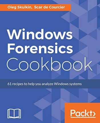 9781784390495-1784390496-Windows Forensics Cookbook