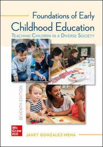 9781259913853-1259913856-Foundations of Early Childhood Education: Teaching Children in a Diverse Society