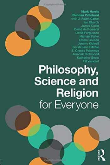 9781138234215-1138234214-Philosophy, Science and Religion for Everyone