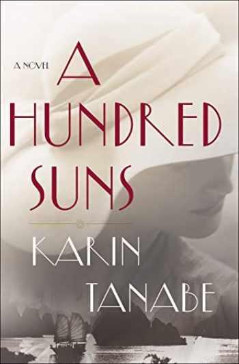 9781250231475-1250231477-A Hundred Suns: A Novel