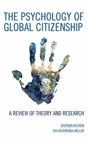 9781498570299-1498570291-The Psychology of Global Citizenship: A Review of Theory and Research
