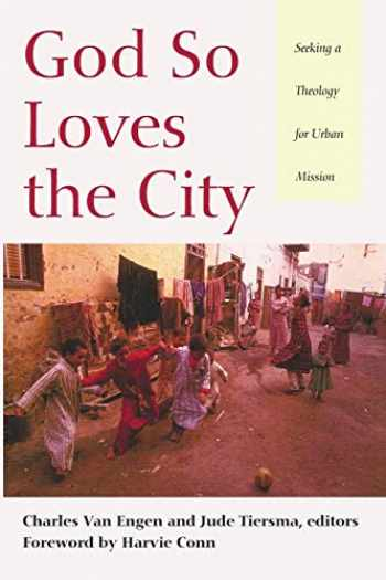 9781606089460-1606089463-God So Loves the City: Seeking a Theology for Urban Mission