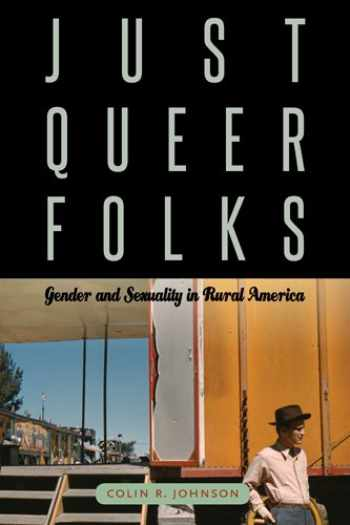 9781439909980-1439909989-Just Queer Folks: Gender and Sexuality in Rural America (Sexuality Studies)