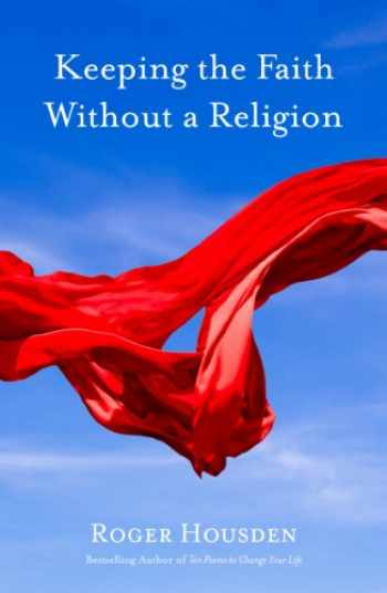 9781622030910-1622030915-Keeping the Faith Without a Religion