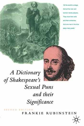 9780312126773-0312126778-A Dictionary of Shakespeare's Sexual Puns and Their Significance