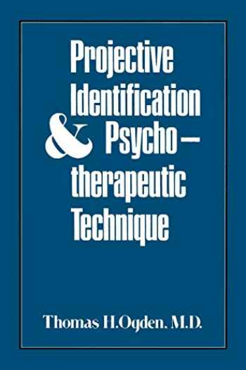 9780876685426-0876685424-Projective Identification and Psychotherapeutic Technique