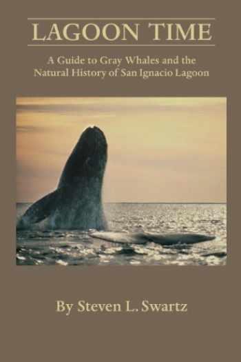 9780916251420-091625142X-Lagoon Time: Our Life and Times Among the Gray Whales of Laguna San Ignacio