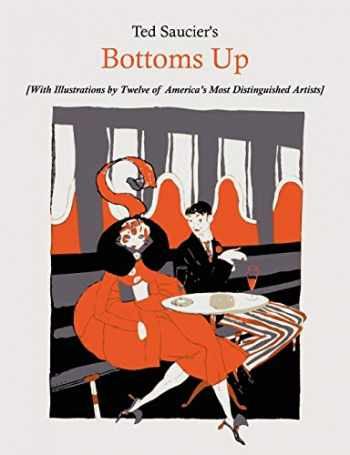 9781891396656-189139665X-Ted Saucier's Bottoms Up [With Illustrations by Twelve of America's Most Distinguished Artists]