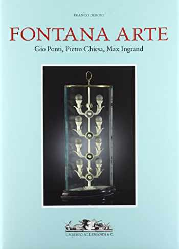 9788842222163-884222216X-Fontana Arte - Gio Ponti, Pietro Chiesa, Max Ingrand