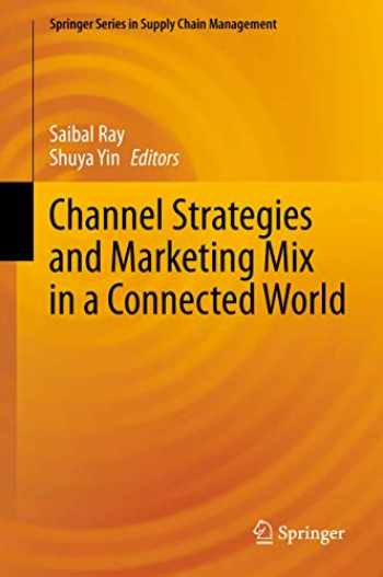 9783030317324-3030317323-Channel Strategies and Marketing Mix in a Connected World (Springer Series in Supply Chain Management (9))
