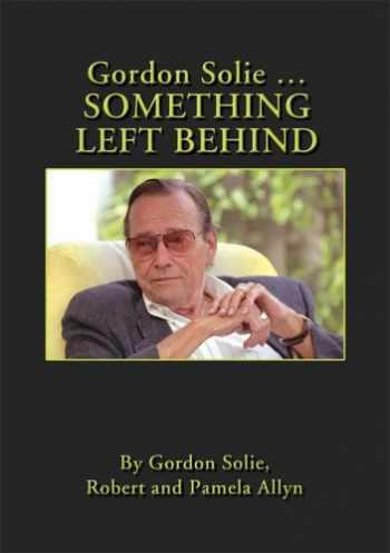 9780976306214-0976306212-Gordon Solie ... Something Left Behind