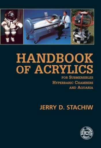 9781930536159-1930536151-Handbook of Acrylics for Submersibles, Hyperbaric Chambers, and Aquaria