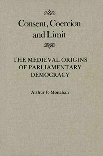 9780773510128-0773510125-Consent, Coercion, and Limit: The Medieval Origins of Parliamentary Democracy (Volume 10) (McGill-Queen's Studies in the Hist of Id)