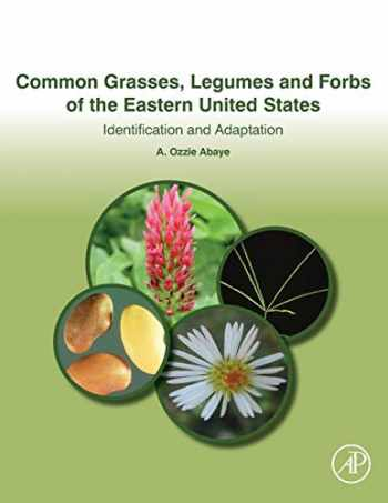 9780128139516-012813951X-Common Grasses, Legumes and Forbs of the Eastern United States: Identification and Adaptation