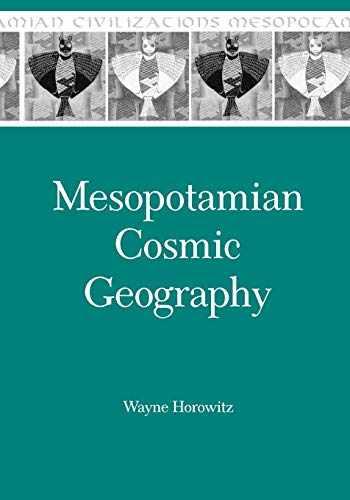 9781575062150-1575062151-Mesopotamian Cosmic Geography (Mesopotamian Civilizations)
