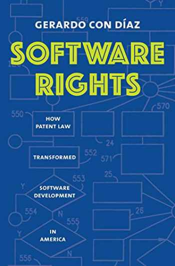 9780300228397-0300228392-Software Rights: How Patent Law Transformed Software Development in America