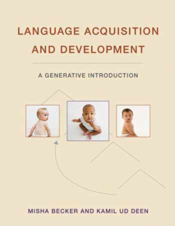 9780262043588-0262043580-Language Acquisition and Development: A Generative Introduction (The MIT Press)
