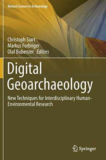 9783319253145-331925314X-Digital Geoarchaeology: New Techniques for Interdisciplinary Human-Environmental Research (Natural Science in Archaeology)
