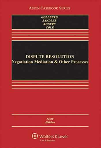 9780735507104-0735507104-Dispute Resolution: Negotiation Mediation and Other Processes (Aspen Casebook)