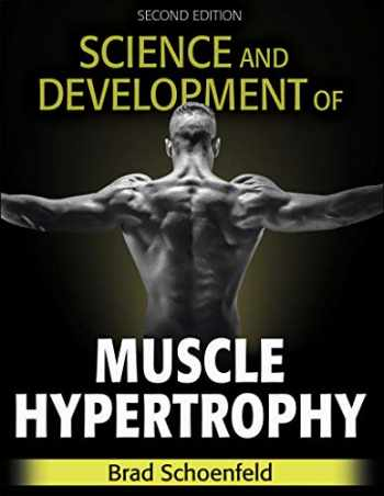 9781492597674-1492597678-Science and Development of Muscle Hypertrophy