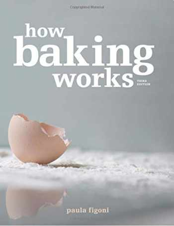9780470392676-0470392673-How Baking Works: Exploring the Fundamentals of Baking Science, 3rd edition.