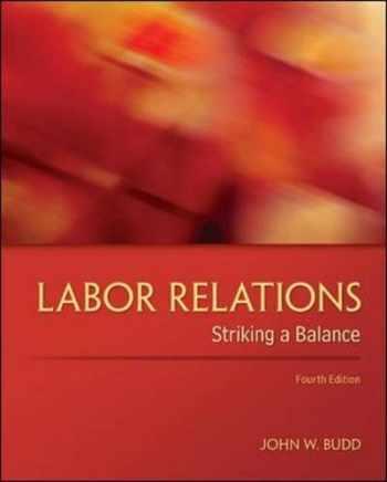 9780078029431-0078029430-Labor Relations: Striking a Balance