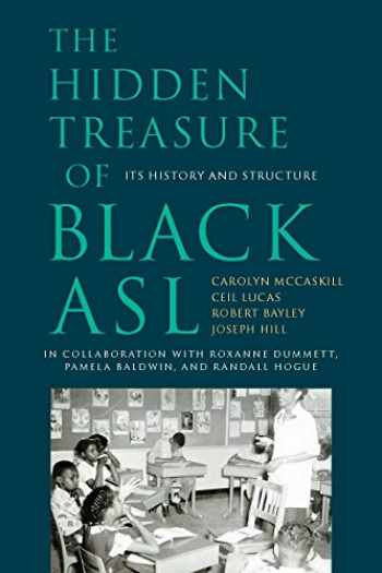 9781944838720-1944838724-The Hidden Treasure of Black ASL: Its History and Structure