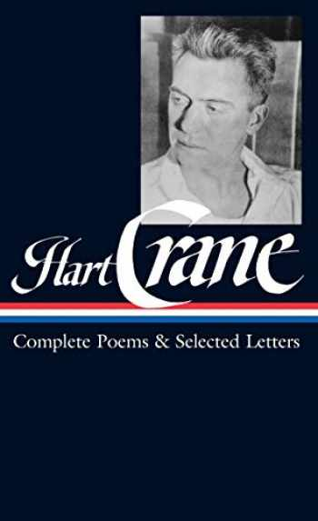 9781931082990-1931082995-Hart Crane: Complete Poems & Selected Letters (LOA #168) (Library of America)