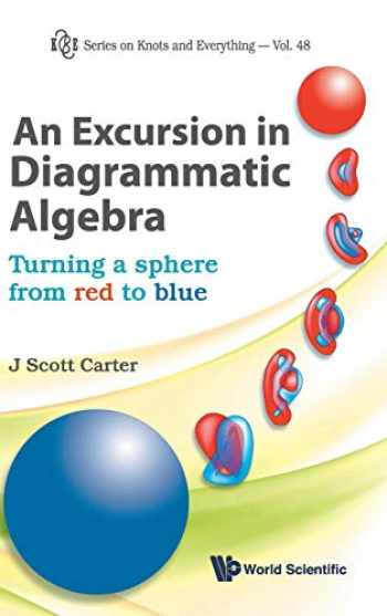 Sell  Buy Or Rent An Excursion In Diagrammatic Algebra