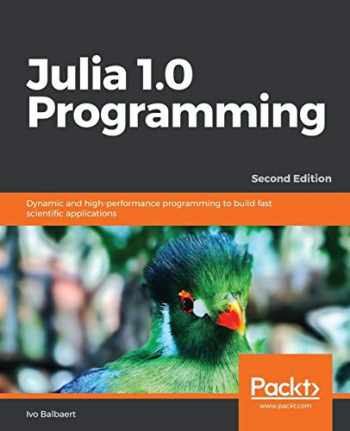 9781788999090-1788999096-Julia 1.0 Programming: Dynamic and high-performance programming to build fast scientific applications, 2nd Edition