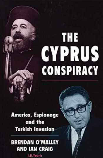 9781860647376-1860647375-The Cyprus Conspiracy: America, Espionage and the Turkish Invasion