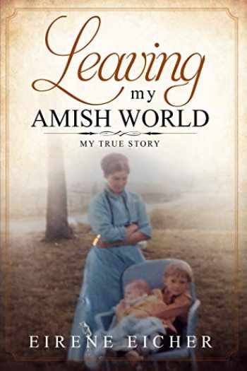 9780578516868-0578516861-Leaving My Amish World: My True Story