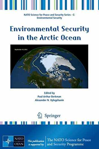 9789400747517-9400747519-Environmental Security in the Arctic Ocean (NATO Science for Peace and Security Series C: Environmental Security)