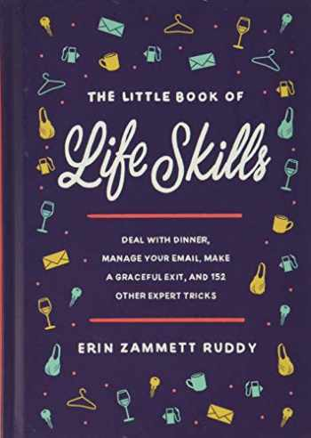 9781538751701-1538751704-The Little Book of Life Skills: Deal with Dinner, Manage Your Email, Make a Graceful Exit, and 152 Other Expert Tricks