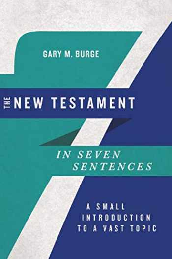 9780830854769-0830854762-The New Testament in Seven Sentences: A Small Introduction to a Vast Topic (Introductions in Seven Sentences)