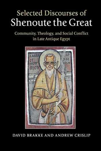 9781107606678-1107606675-Selected Discourses of Shenoute the Great: Community, Theology, and Social Conflict in Late Antique Egypt