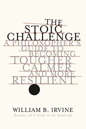 9780393652499-0393652491-The Stoic Challenge: A Philosopher's Guide to Becoming Tougher, Calmer, and More Resilient