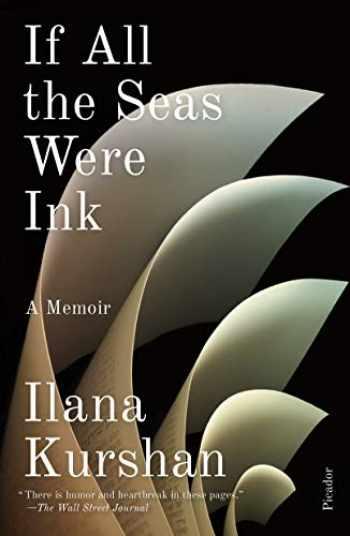 9781250215772-1250215773-If All the Seas Were Ink: A Memoir