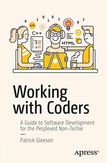 9781484227008-148422700X-Working with Coders: A Guide to Software Development for the Perplexed Non-Techie