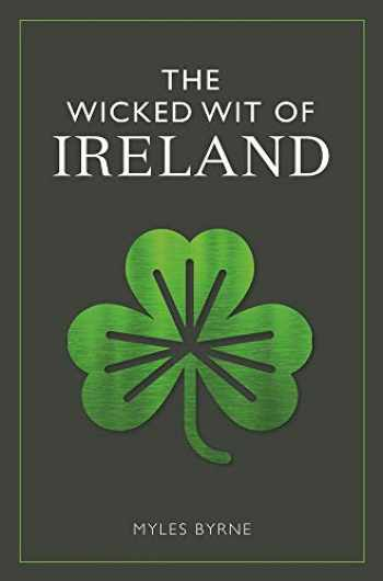 9781789290233-1789290236-The Wicked Wit of Ireland (The Wicked Wit of series)