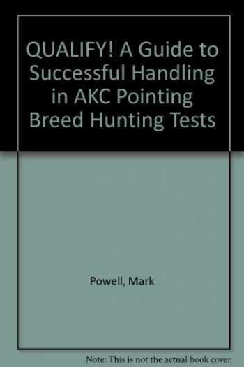 9780964767140-0964767147-QUALIFY!  A Guide to Successful Handling in AKC Pointing Breed Hunting Tests