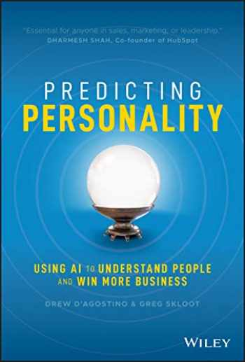 9781119630999-1119630991-Predicting Personality: Using AI to Understand People and Win More Business